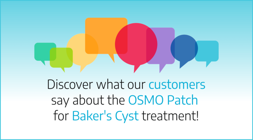 Discover what our customers say about the OSMO Patch for Baker's Cyst treatment