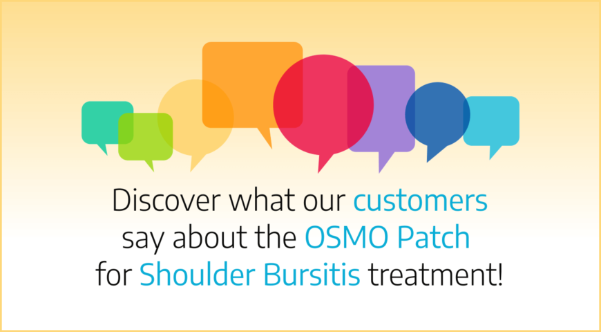 Discover what our customers say about the OSMO Patch for Shoulder Bursitis treatment