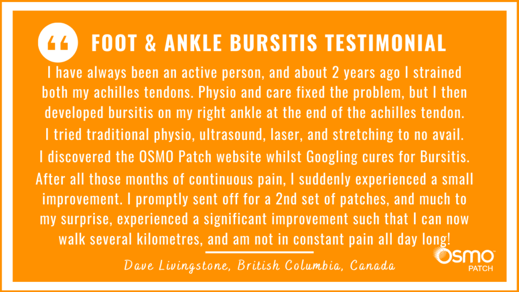 Testimonial: A significant improvement after treatment of ankle bursitis with the OSMO Patch. No longer in constant pain all day long.