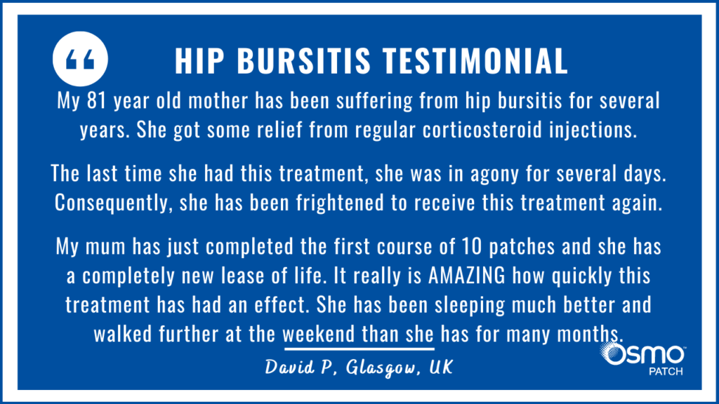 Testimonial: Amazing how quickly the OSMO Patch treatment has had an effect for hip bursitis.